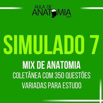 Simulado 7 - Mix de Anatomia - Coletânea com 35O questões variadas para estudo